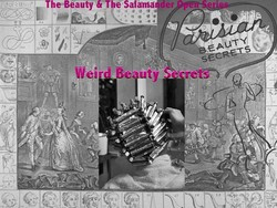 Weird & Weirder Beauty Secrets: Upcoming Beauty Series on Beauty & The Salamander