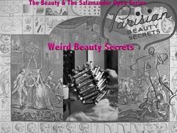 Weird Beauty Secrets: Upcoming Beauty Series on Beauty & The Salamander {Beauty News}
