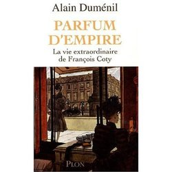 A New Biography of François Coty: Parfum d'Empire {Fragrant Readings}