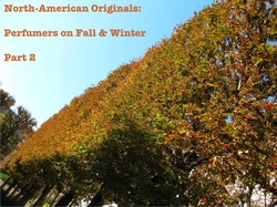 North-American Originals: Perfumers on Fall & Winter 2 {Scented Thoughts} {Perfume List} {Shopping Tip}