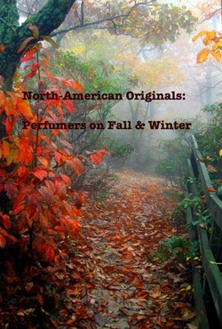 North-American Originals: Perfumers on Fall & Winter {Scented Thoughts} {Perfume List} {Shopping Tips}
