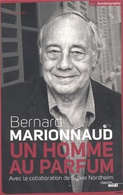 New Book Retraces Life of Founder of Marionnaud Chain of Perfumeries: Un Homme au Parfum (2012) {Fragrant Reading}