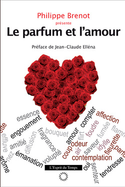 Le Parfum et L'Amour sous la direction de Philippe Brenot - New French Book on Perfume & Love {Fragrant Reading}