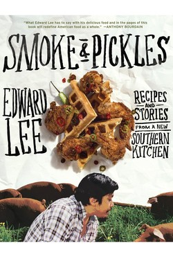Smoke & Pickles: Recipes & Stories from a New Southern Kitchen by Edward Lee {Fragrant Recipes & Taste Notes}