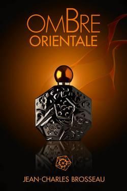 Jean-Charles Brosseau Ombre Orientale (2013) {New Perfume}